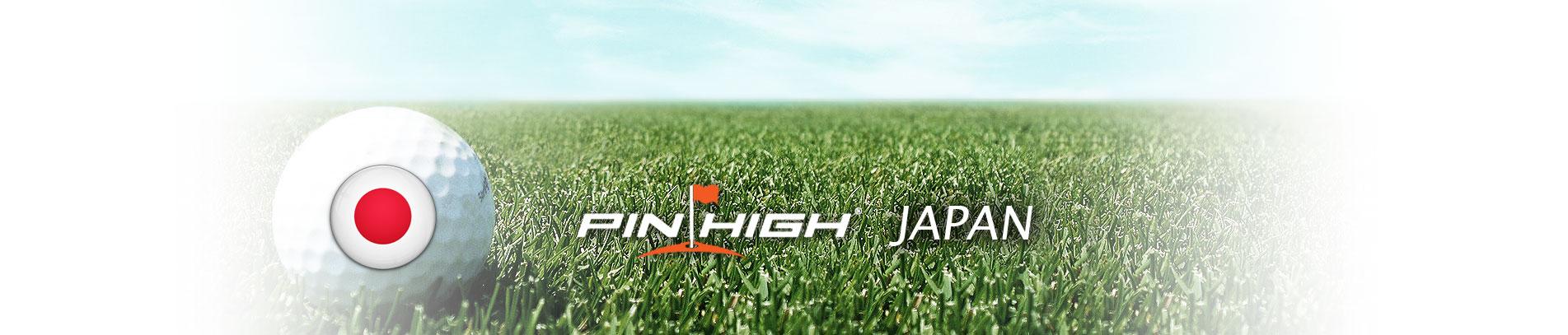 PIN HIGH JAPAN